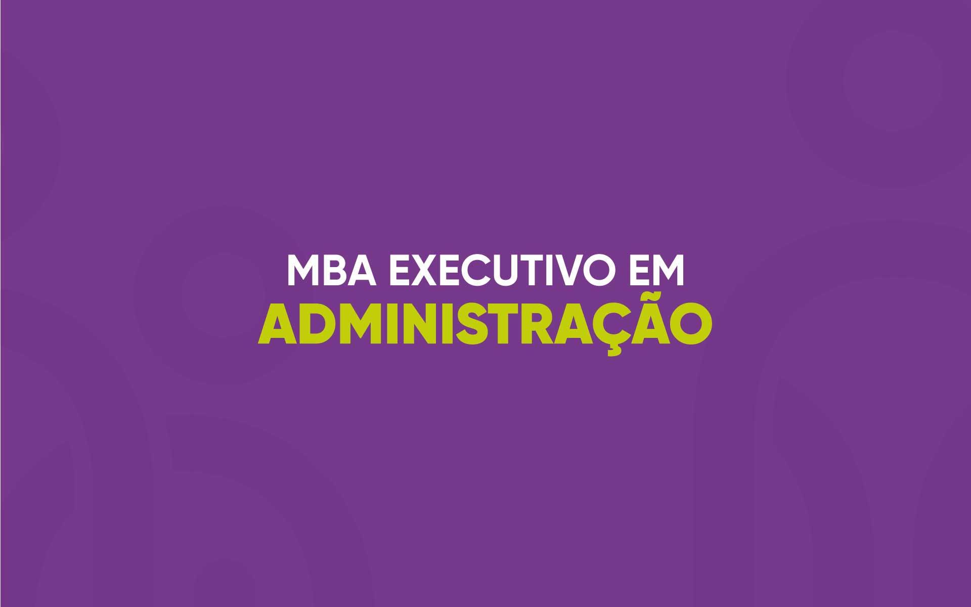 MBA Executivo em Administração