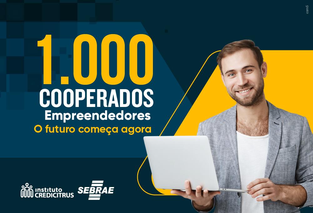 Programa 1.000 Cooperados Empreendedores: o futuro começa agora
