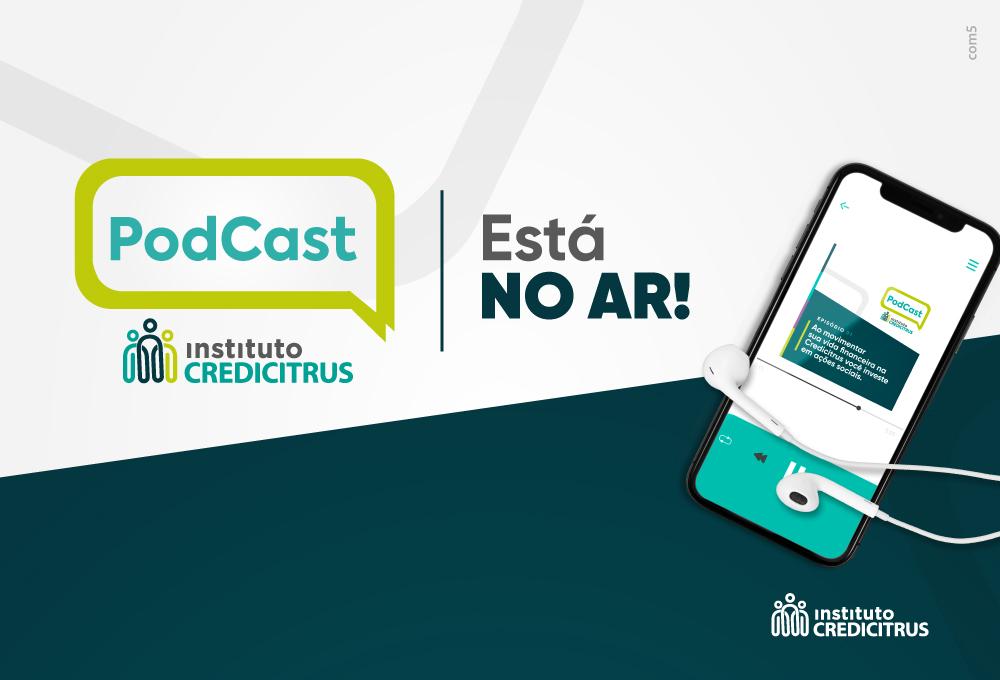 Instituto Credicitrus lança podcast sobre finanças, cooperativismo e inovação