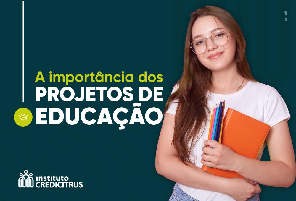 A importância dos Projetos de Educação para o aperfeiçoamento de todos
