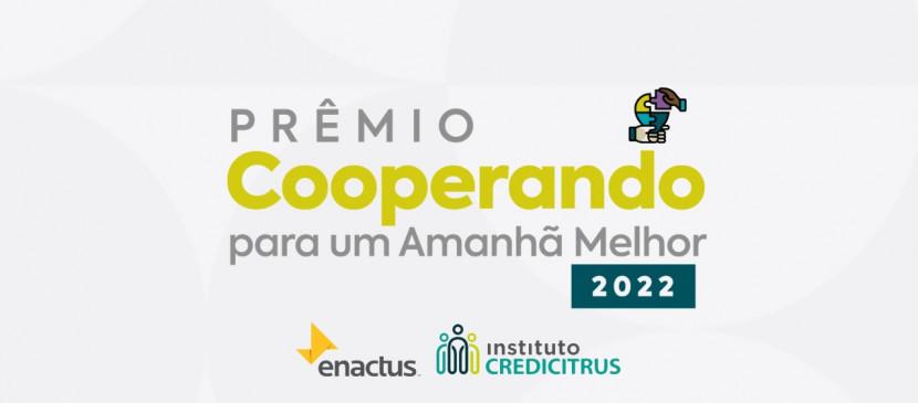 Enactus Brasil e Instituto Credicitrus lançam o Prêmio Cooperando para um Amanhã Melhor 2022